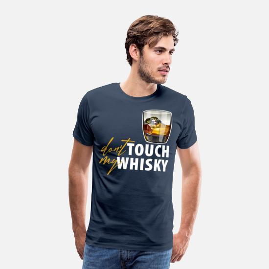 Irish Beer T-Shirts - Don't touch my whiskey - Männer Premium T-Shirt Navy
