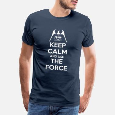 Keep Calm Use the Force - T-shirt premium Homme