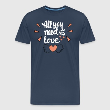 All I need is you - Männer Premium T-Shirt