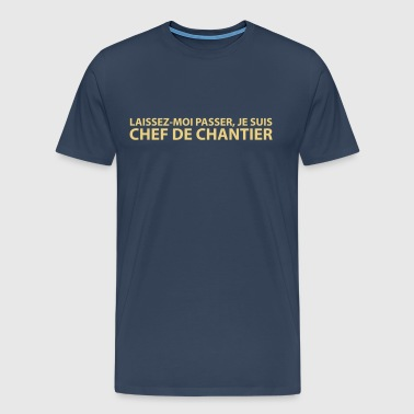 chef de chantier - T-shirt Premium Homme