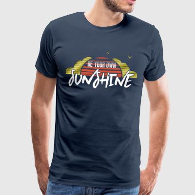 Be your own sunshine 2 - Men's Premium T-Shirt