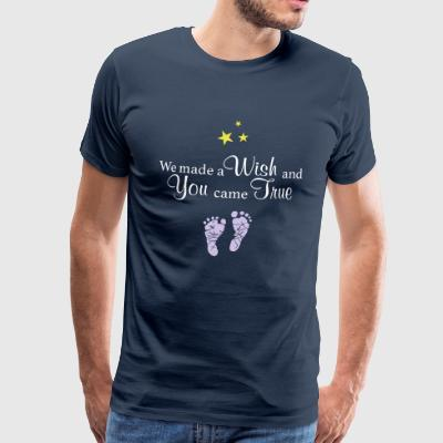 We made a Wish and You came True - Men's Premium T-Shirt