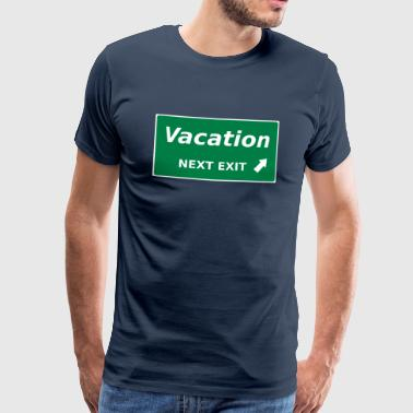 Vacation next Exit - Men's Premium T-Shirt