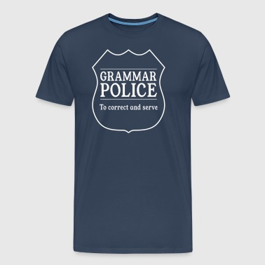Grammar Police to Correct and Serve - Men's Premium T-Shirt