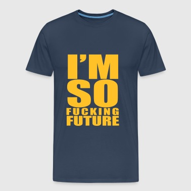 I'm so fucking Future - Men's Premium T-Shirt