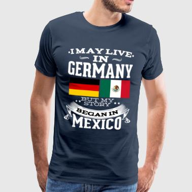 Mexican In Germany - Männer Premium T-Shirt