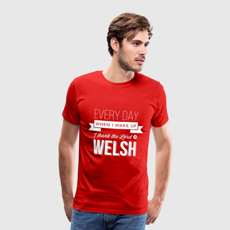 Wales rugby - I thank the Lord I'm Welsh - Men's Premium T-Shirt