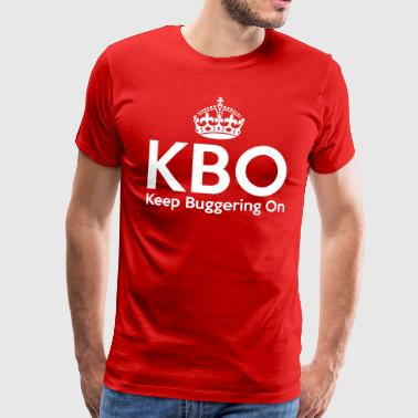 KBO - Keep Buggering on - Herre premium T-shirt