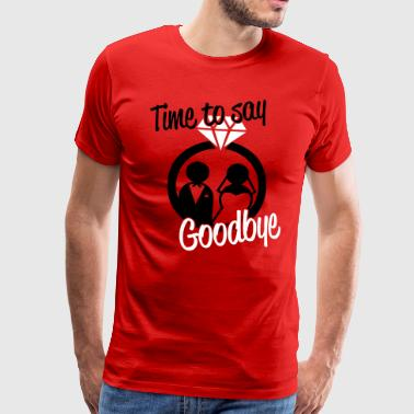 Time to say goodbye - Men's Premium T-Shirt