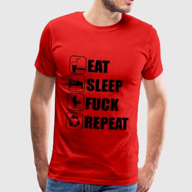 Eat, sleep, fuck, repeat - Men's Premium T-Shirt