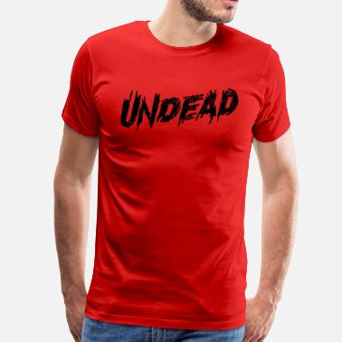 Undead undead - Men's Premium T-Shirt