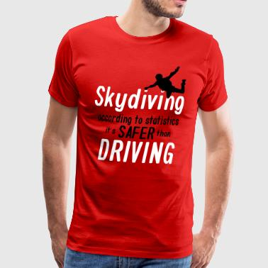 skydiving is saver than driving - Koszulka męska Premium