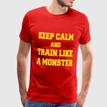 Keep Calm and Train like a monster - Men's Premium T-Shirt