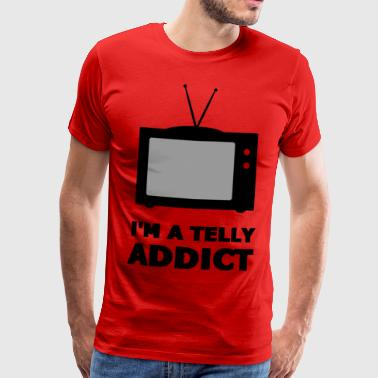 I'm A Telly Addict - Watch TV - Watch TV - Men's Premium T-Shirt