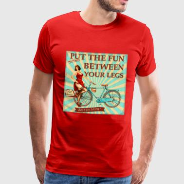 Bicycle - Put the fun between your legs - Men's Premium T-Shirt