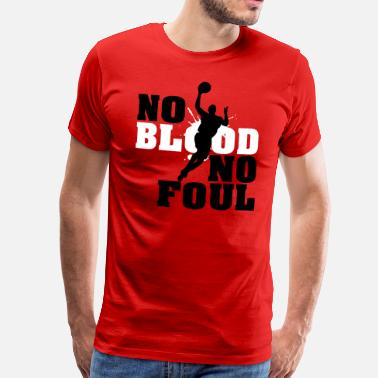 Foul Lustig Baskettball: No blood no foul - Männer Premium T-Shirt
