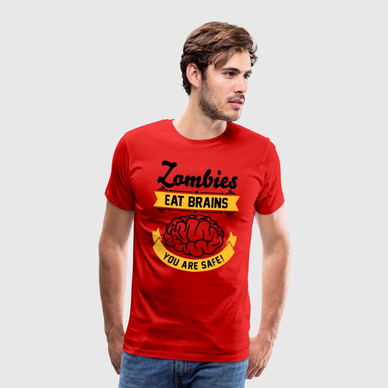 Zombies eat Brains you are safe! - T-shirt Premium Homme