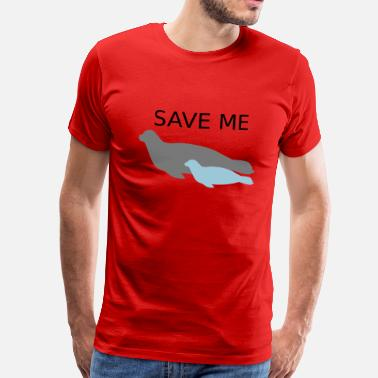 Océan Ocean Seal with Calf Baby Save Me - T-shirt Premium Homme
