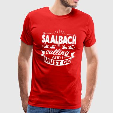 SAALBACH is calling at i must go - T-Shirt - Men's Premium T-Shirt