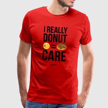 SmileyWorld Really Donut Care Humour Quote - Premium-T-shirt herr