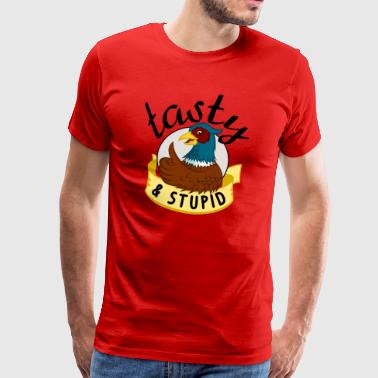 Tasty and Stupid Pheasants - Men's Premium T-Shirt