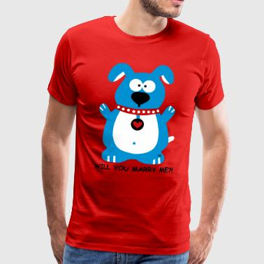 Will you marry me?! Dog Love - Camiseta premium hombre