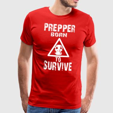 Prepper born to Survive - Men's Premium T-Shirt