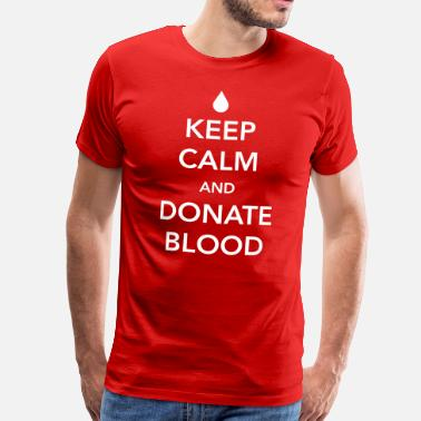 Donate Blood Keep Calm and Donate Blood - Men's Premium T-Shirt