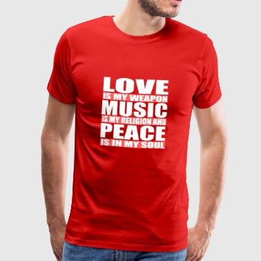 Love is my weapon, music is my religion - Men's Premium T-Shirt