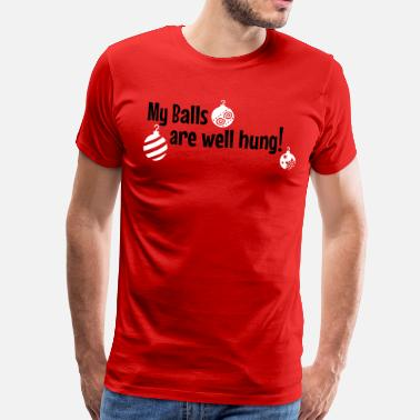 Christmas Funny My Balls are well hung - Men's Premium T-Shirt