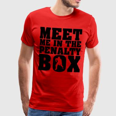 Meet me in the penalty Box - Men's Premium T-Shirt