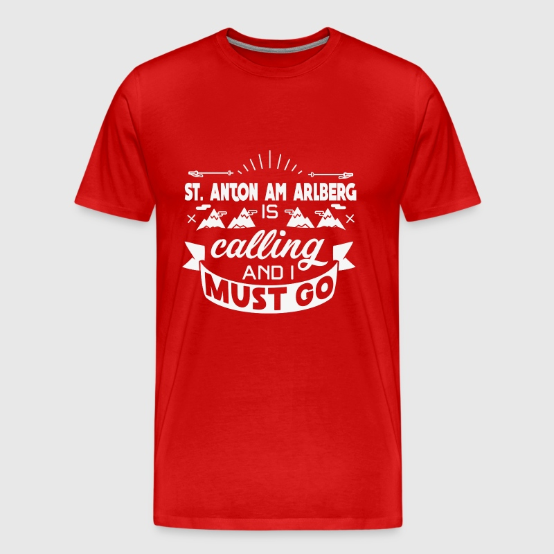 St. Anton am Arlberg is calling at i must go - Men's Premium T-Shirt