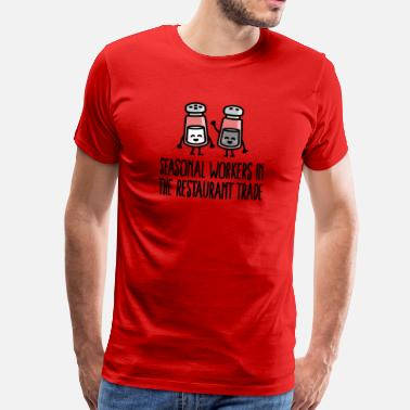 Kellner Witze Seasonal workers in the restaurant trade Koch - Männer Premium T-Shirt