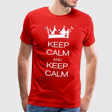 keep calm and keep calm - Maglietta Premium da uomo