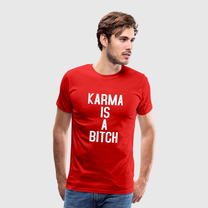 KARMA IS A BITCH TYPOGRAPHIC - T-shirt Premium Homme
