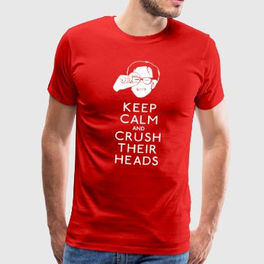 Keep Calm, Crush Heads - Kids In The Hall - Men's Premium T-Shirt