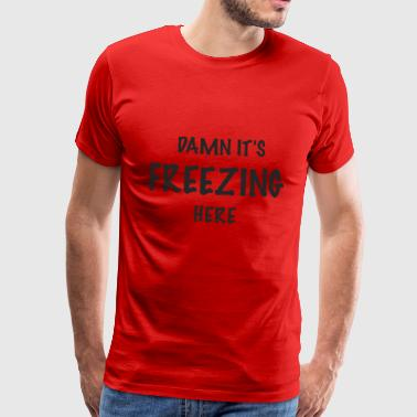 FREEZING - Men's Premium T-Shirt