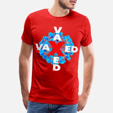 Cause Blue virus VAXED Vaxed bold font in white - Men's Premium T-Shirt