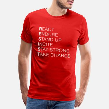 Réacteur Resist React Endure Stand Up Incite Restez fort - T-shirt premium Homme