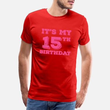 Valentin It Is My 15th Birthday - Men's Premium T-Shirt