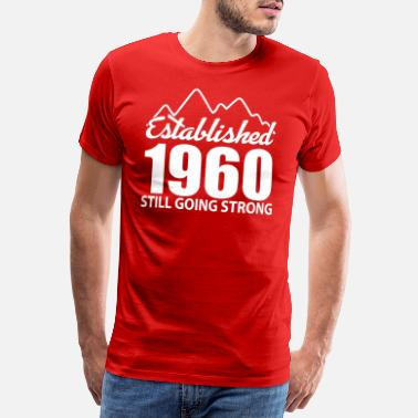 Strong Established 1960 and still going strong - Men's Premium T-Shirt