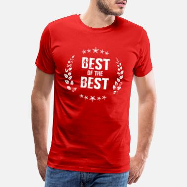 Best Of Best of the Best - T-shirt premium Homme