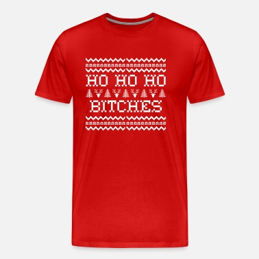 13c346bb2 HO HO HO BITCHES ugly christmas Men's Premium Hoodie | Spreadshirt