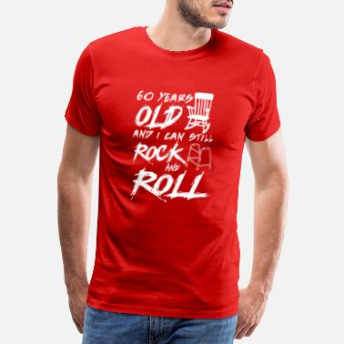 Rock 60 Years old and i can still Rock and Roll - Premium T-shirt herr