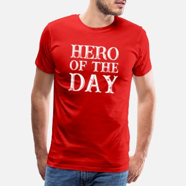 Held Daddy Hero of the Day - Held des Tages - in weiß - Männer Premium T-Shirt