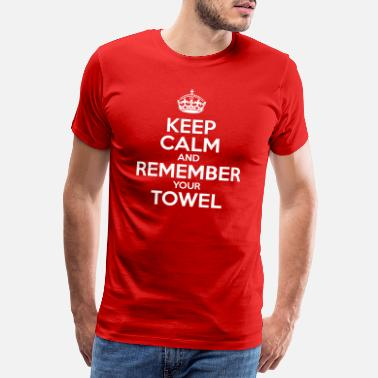 Douglas Adams Keep Calm and Remember your Towel | nerd | hipster - Männer Premium T-Shirt