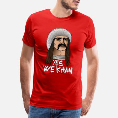 Mongolei Yes, we Khan ! Hedef Turan Turkestan - Männer Premium T-Shirt
