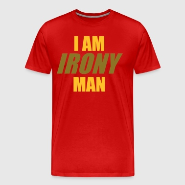 I am IRONY man - Men's Premium T-Shirt