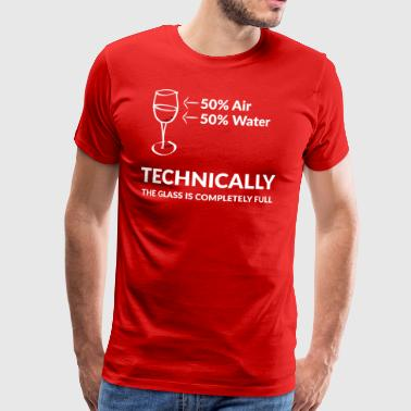 Funny 50% Water 50% Air Glass Not Half Full - Men's Premium T-Shirt