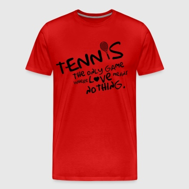 Tennis - the only game where love means nothing - Maglietta Premium da uomo